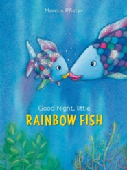 Good Night, Little Rainbow Fish!  -     By: Marcus Pfister
