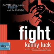 Fight: Are You Willing to Pick A Fight With The Enemy? Audio CD  -              By: Kenny Luck