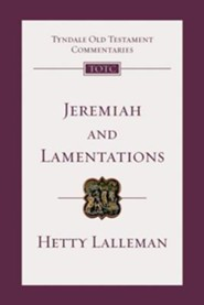 Jeremiah and Lamentations: Tyndale Old Testament Commentary [TOTC]   -     By: Hetty Lalleman