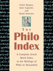 The Philo Index: A Complete Greek Word Index to the Writings of Philo of Alexandria