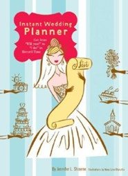 Instant Wedding Planner  -     By: Jennifer L. Shawne     Illustrated By: Mary Lynn Blasutta