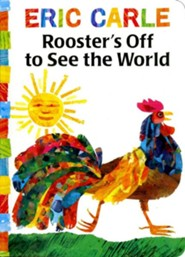 Rooster's Off to See the World  -     By: Eric Carle     Illustrated By: Eric Carle