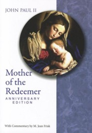 Mother of the RedeemerAnniversary Edition