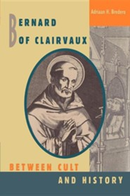 Bernard of Clairvaux: Between Cult and History