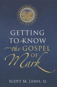 Getting to Know the Gospel of Mark
