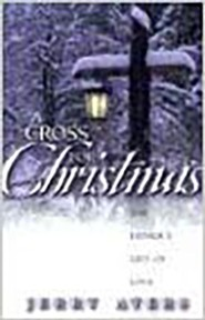 A Cross For Christmas: The Father's Gift of Love