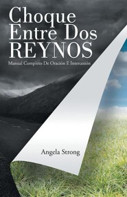 Choque Entre DOS Reynos: Manual Completo de Oracion E Intersecion