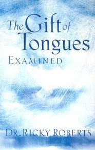 The Gifts of Tongues Examined  -     