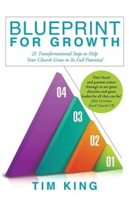 Blueprint for Growth: 21 Transformational Steps to Help Your Church Grow to Its Full Potential