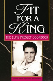 Fit for a King: The Elvis Presley Cookbook  -     By: Elizabeth McKeon, Ralph Gervitz
