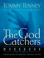 The God Catchers Workbook: Experiencing the Manifest Presence of God  -     
