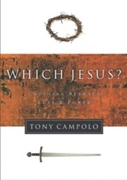 Which Jesus?: Choosing Between Love and Power  -     By: Tony Campolo