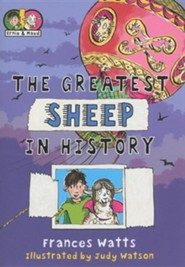 The Greatest Sheep in History  -     By: Frances Watts     Illustrated By: Judy Watson