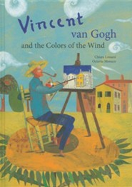 Vincent van Gogh and the Colors of the Wind  -     By: Chiara Lossani     Illustrated By: Octavia Monaco