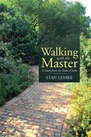 Walking with the Master: A Study from the Book of John