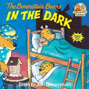 Berenstain Bears in the Dark  -     By: Stan Berenstain, Jan Berenstain
