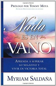 Nada Es en Vano = Nothing Is in Vain