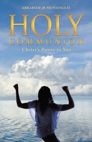 Holy Communion: Christ's Power in You