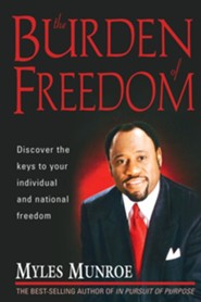 The Burden of Freedom  -     By: Myles Munroe