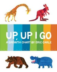 Up, Up I Go: A Growth Chart  -     By: Eric Carle