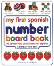 My First Spanish Number Board Book/Mi Primer Libro de Numeros en Espanol  -