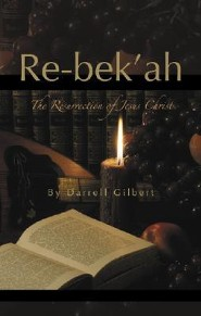 Re-Bek'ah: The Resurrection of Jesus Christ