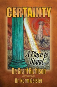 Certainty: A Place to Stand. Critique of the Emergent Church of Postevangelicals  -     Edited By: Diane Roblin-Lee     By: Dr. Grant C. Richison