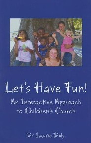 Let's Have Fun: An Interactive Approach to Children's Church