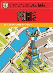City Walks with Kids: Paris Adventures on Foot