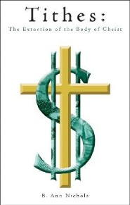 Tithes: The Extortion of the Body of Christ
