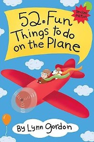 52 Fun Things to Do on the Plane Revised Edition  -     By: Lynn Gordon
