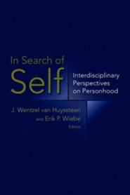 In Search of Self: Interdisciplinary Perspectives on Personhood  -     Edited By: J. Wentzel van Huyssteen, Erik Wiebe     By: J. Wentzel van Huyssteen(Eds.) & Erik Wiebe(Eds.)
