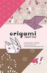 Origami Craft Pad: Creatures and Critters