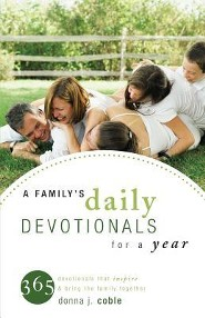 A Family's Daily Devotionals for a Year: 365 Devotionals That Inspire & Bring the Family Together  -              By: Donna Coble