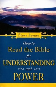 How to Read the Bible for Understanding and Power