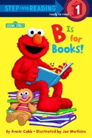 B Is for Books! (Sesame Street)  -     By: Annie Cobb     Illustrated By: Joe Mathieu