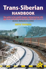 Trans-Siberian Handbook, 9th Edition: Ninth edition of the guide to the world's longest railway journey (Includes Siberian BAM railway and guides to 32 cities)