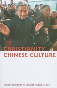 Christianity and Chinese Culture  -     Edited By: Mikka Ruakanen, Paulos Huang     By: Mikka Ruakanen(Eds.) & Paulos Huang(Eds.)