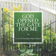 God Opened the Gate for Me: A Go-To Portable Prayer Room