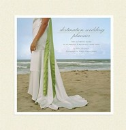 Destination Wedding Planner: The Ultimate Guide to Planning a Wedding from Afar  -     By: Alison Hotchkiss, Thayer Allyson Gowdy