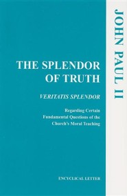 The Splendor of Truth: Veritatis Splendor: Encyclical Letter, August 6, 1993