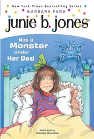 Junie B. Jones Has a Monster Under Her Bed  -     By: Barbara Park     Illustrated By: Denise Brunkus