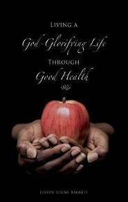 Living a God-Glorifying Life Through Good Health
