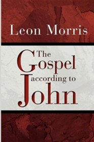 The Gospel According to John  -     By: Leon Morris