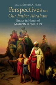 Perspectives on Our Father Abraham: Essays in Honor of Marvin R. Wilson  -     