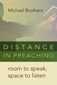Distance in Preaching: Room to Speak, Space to Listen