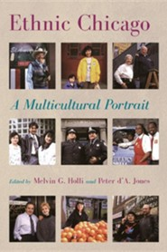 Ethnic Chicago: A Multicultural Portrait  -     Edited By: Melvin Holli, Peter d'A. Jones     By: Peter d'A.Jones Jones & Melvin Holli