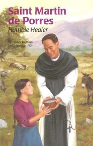 Saint Martin de Porres: Humble Healer
