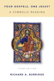 Four Gospels, One Jesus?: A Symbolic Reading, Third Edition  -     By: Richard A. Burridge