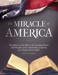 The Miracle of America  -     By: Angela E. Kamrath